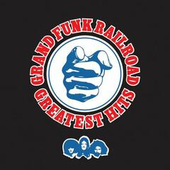 Greatest Hits: Grand Funk Railroad