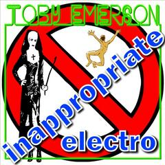 Toby Emerson - Inappropriate Electro
