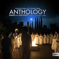 Anthology: Chants & Polyphany from St. Michael's Abbey