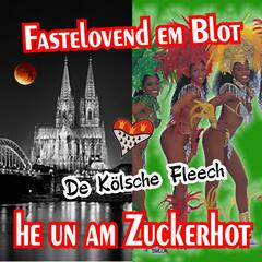Fastelovend em Blot, He un am Zuckerhot
