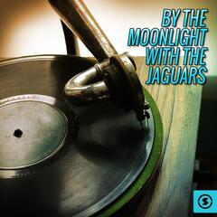 By the Moonlight with The Jaguars