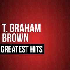 T. Graham Brown Greatest Hits