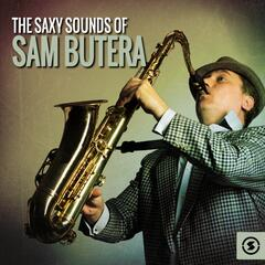 The Saxy Sounds of Sam Butera