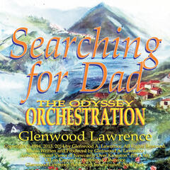 Searching for Dad: The Odyssey Orchestration