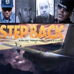 Step Back (feat. Tremaine Harris, C-Micah & S.O.C.O.M.)