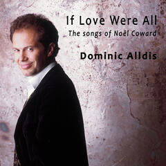 If Love Were All: The Songs Of Noel Coward