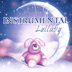 Instrumental Lullaby - New Age Soothing Sounds for Newborns to Relax, Sleeping Music for Babies and Infants