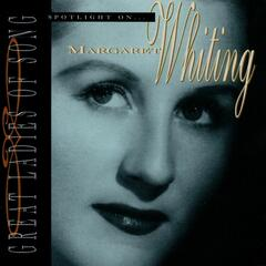 Great Ladies Of Song / Spotlight On Margaret Whiting