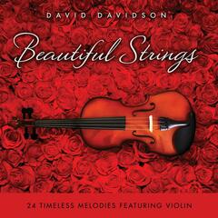 Beautiful Strings: 24 Timeless Melodies Featuring Violin