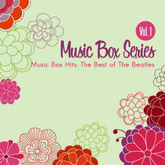Music Box Hits: The Best of the Beatles Vol. 1