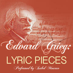 Edvard Grieg: Lyric Pieces Performed by Isabel Mourao