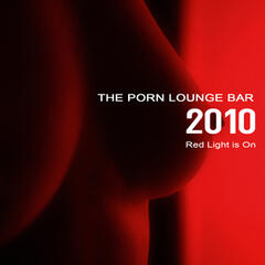The Porn Lounge Bar 2010 - Red Light is On