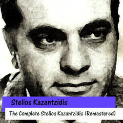 The Complete Stelios Kazantzidis (Remastered)