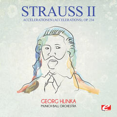 Strauss: Accelerationen (Accelerations), Op. 234 (Digitally Remastered)