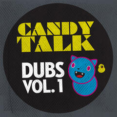 Candy Talk Dubs, Vol. 1