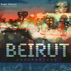 Beirut Underground, Club and Chillout Remixes