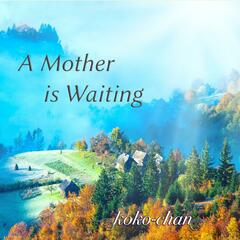 A Mother Is Waiting