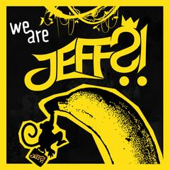 We Are Jeff?!