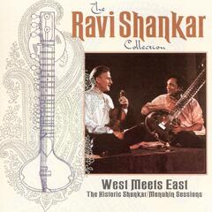 The Ravi Shankar Collection: West Meets East - The Historic Shankar-Menuhin Sessions