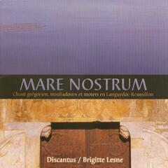 Mare Nostrum: Gregorian Chant, Troubadours and Motets in Languedoc-Roussillon, France