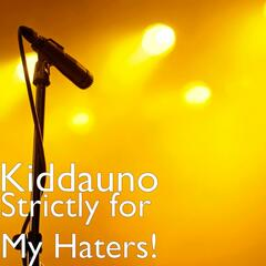 Strictly for My Haters!
