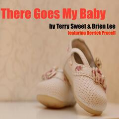 There Goes My Baby (feat. Derrick Procell)