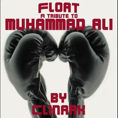 Float (A Tribute to Muhammad Ali)