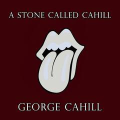 A Stone Called Cahill