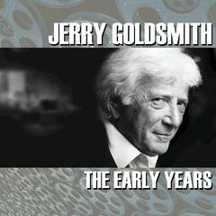 Jerry Goldsmith: The Early Years