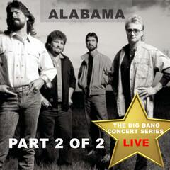 Big Bang Concert Series: Alabama, Pt. 2 (Live)