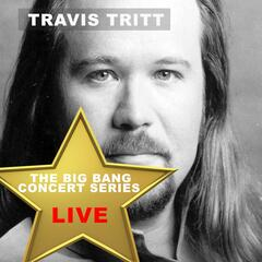 Big Bang Concert Series: Travis Tritt (Live)