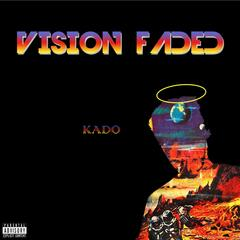 Vision Faded