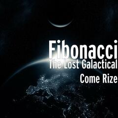 The Lost Galactical Come Rize