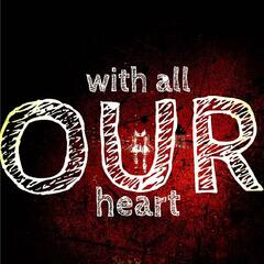 With All Our Heart