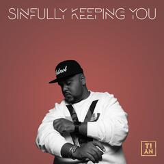 Sinfully Keeping You