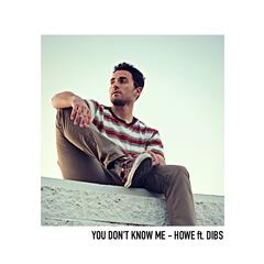 You Don't Know Me (feat. Dibs) album art