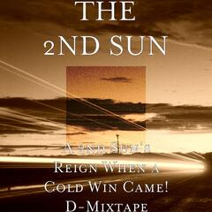 A 2nd Sun's Reign When a Cold Win Came! D-Mixtape