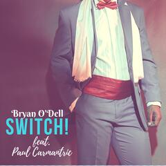 Switch! (feat. Paul Carmantric)