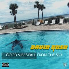 Good Vibes Fall from the Sky