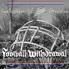 Football Withdrawal (feat. Counterclassic)