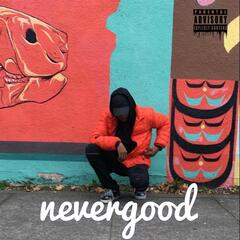 NeverGood - EP album art