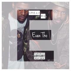 Even Tho (feat. RB)