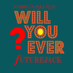 Will You Ever (feat. Dogstar Rose) album art