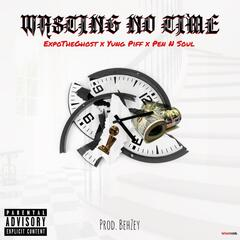 Wasting No Time (feat. EXPOTHEGHOST & Yung Piff) album art