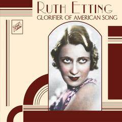 Ruth Etting: Glorifier of American Song album art