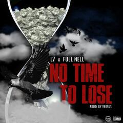 No Time to Lose (feat. Full Nell)