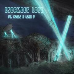 Enormous Love (feat. Carla & laxx p) album art