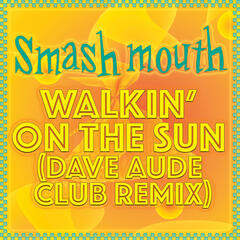 Walkin' On The Sun (Dave Aude Club Remix)