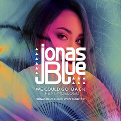 We Could Go Back (Jonas Blue & Jack Wins Club Mix)