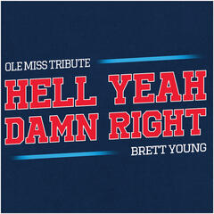 Hell Yeah Damn Right (Ole Miss Tribute)